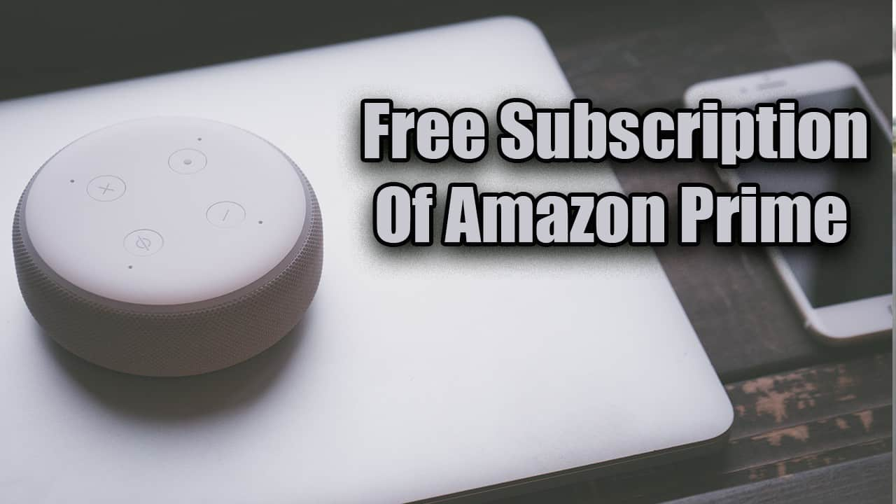 Free Subscription Of Amazon Prime